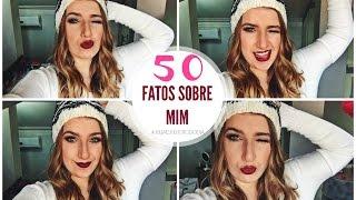50 FATOS SOBRE MIM | #juliaejulhotododia 02