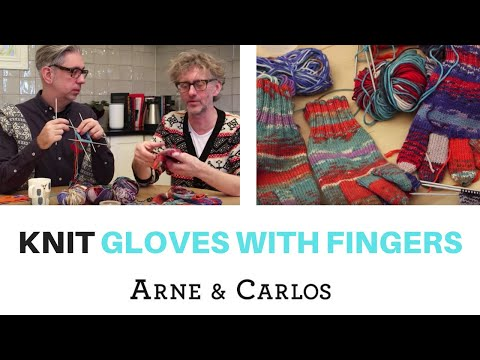 How to knit a pair of gloves with fingers by ARNE & CARLOS