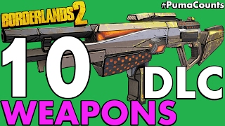 getlinkyoutube.com-Top 10 Best DLC Guns and Weapons to Get in Borderlands 2 #PumaCounts