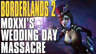 getlinkyoutube.com-Borderlands 2 Let's Play Miss Moxxi's Wedding Day Massacre