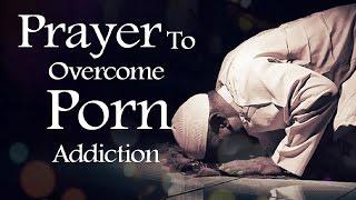 Prayer to overcome porn addiction - Mufti Menk