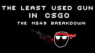 getlinkyoutube.com-The Least Used Gun in CSGO. The M249 Breakdown.