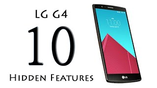 10 Hidden Features of the LG G4 You Don't Know About