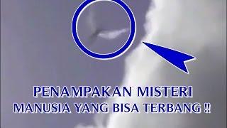 "getlinkyoutube.com-VIDEO PENAMPAKAN ""MISTERI MANUSIA YANG BISA TERBANG"" PENAMPAKAN MANUSIA TERBANG DI UDARA ASLI !!"