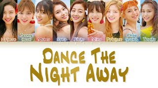 TWICE (트와이스)   'DANCE THE NIGHT AWAY' LYRICS (Color Coded Eng/Rom/Han/가사)