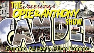 getlinkyoutube.com-Opie & Anthony: Camden, NJ Has a Crime Problem (01/18/11-08/28/12)