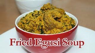getlinkyoutube.com-Egusi Soup (Fried Method) | All Nigerian Recipes
