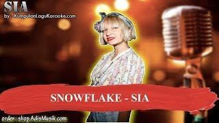 SNOWFLAKE -  SIA Karaoke