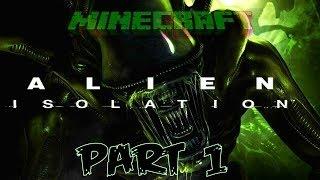 getlinkyoutube.com-[Minecraft] - Alien Isolation 1/2 - Vetřelec!
