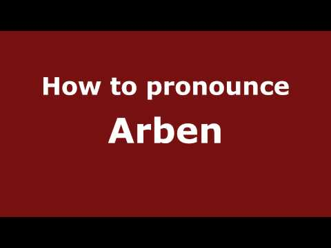 How to Pronounce Arben - PronounceNames.com