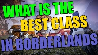 Borderlands: What is the best class?