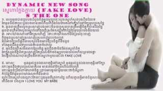 getlinkyoutube.com-Fake love ស្នេហាក្លែងក្លាយby Dynamic  s the one with lyric