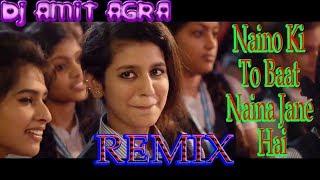 Naino Ki To Baat Naina Jane Hai || 💘💘💘 Mix || Dj Amit Agra || Flp Link In Description