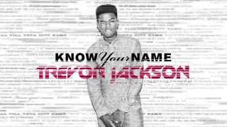getlinkyoutube.com-Trevor Jackson - Know Your Name feat. Sage The Gemini [Official Audio]