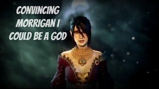 getlinkyoutube.com-Dragon Age: Inquisition - Convincing Morrigan I Could be a God!