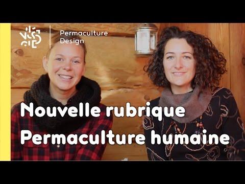 Lancement de notre rubrique permaculture humaine !