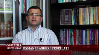 Osmanlı Kültür Mirası 9. Bölüm (Osmanlı Askeri Teşkilatı)
