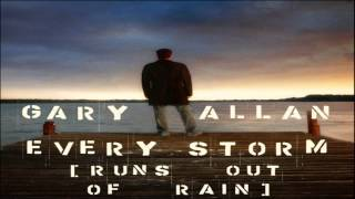 getlinkyoutube.com-[ DOWNLOAD MP3 ] Gary Allan - Every Storm (Runs Out of Rain)