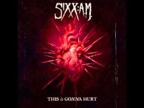 Sixx: A.M. - This is Gonna Hurt