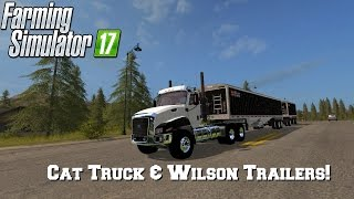 getlinkyoutube.com-FS17 Mod Spotlight - EP. 3: Cat Truck & Wilson Trailers!