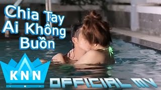 getlinkyoutube.com-MV Cảm động : Chia tay ai không buồn [Official MV] Kim Ny Ngọc, Nam Long | Full HD