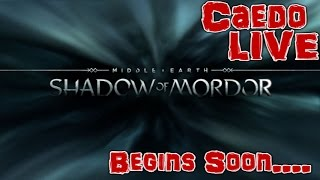 getlinkyoutube.com-Middle Earth: Shadow of Mordor Part 2 - Caedo Streams! (Jan. 30, 2016)