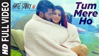Full Video :Tum Mere Ho Song | Hate Story IV | Vivan Bhathena Ihana Dhillon |Mithoon Jubin N Manoj M