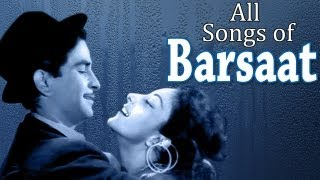 Barsaat - All Songs - Raj Kapoor - Nargis - Prem Nath