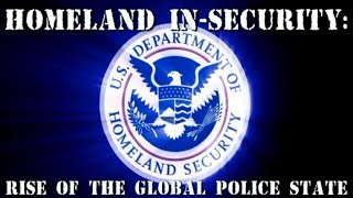 getlinkyoutube.com-HOMELAND IN-SECURITY: Rise Of The Global  Police State (Full Length)