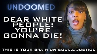 #DearWhitePeople: You're Gonna Die!