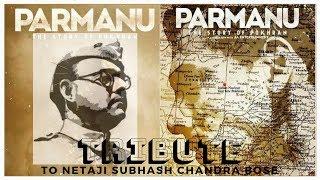PARMANU   Patriotism in blood   TRIBUTE to NETAJI SUBHASH CHANDRA BOSE   parmanu whatsapp status