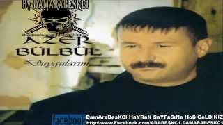 Azer Bülbül Bir Güzele Gönül Verdim Kırıldı Düzenim Çarkım 2013