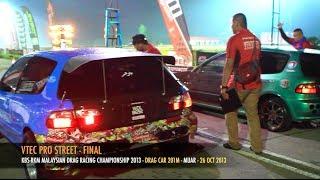 getlinkyoutube.com-MALAYSIAN DRAG RACING 2013  - VTEC PRO STREET - BAKRI, MUAR, JOHOR