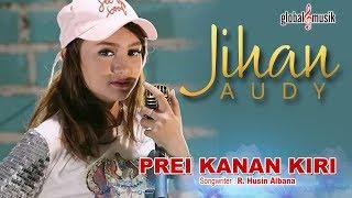 Jihan Audy - Prei Kanan Kiri (Official Music Video)