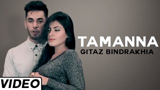 getlinkyoutube.com-Tamanna Song by Gitaz Bindrakhia Feat. Muzical Doctorz | Hit Punjabi Song