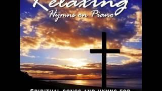 getlinkyoutube.com-Relaxing Hymns On Piano - A Whole Hour of Spiritual Music