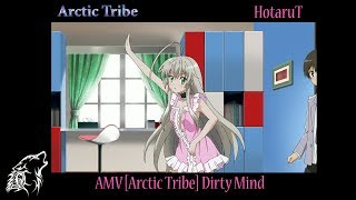 getlinkyoutube.com-AMV MAD [Arctic Tribe] Dirty Mind