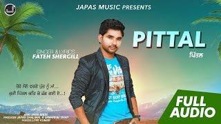 Tere Sone Warge Putt nu Maa - Pittal | Fateh Shergill | New Punjabi Song 2017 | Japas Music