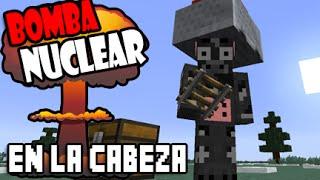 getlinkyoutube.com-MINECRAFT BOMBA NUCLEAR EN LA CABEZA - TRUCO