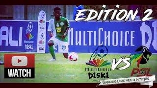 MultiChoice Diski Challenge 🔥VS🔥PSL Kasi Flava Skills & Tricks 201718 ● HD Edition 2●