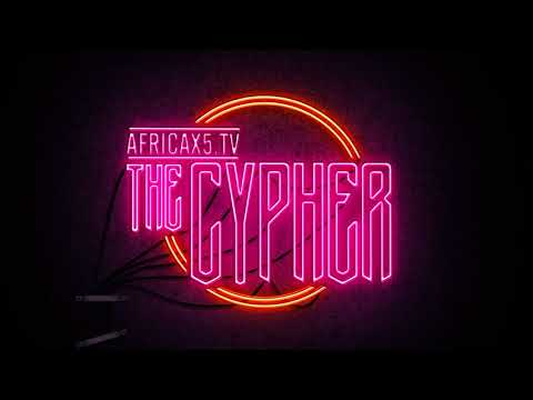 THE CYPHER COMING SOON to AFRICAX5.TV