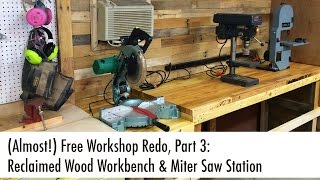 getlinkyoutube.com-Reclaimed Wood Workbench & Miter Saw Station (Almost Free Workshop Redo, Part 3)