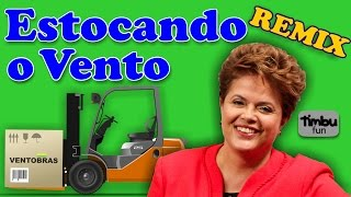getlinkyoutube.com-Dilma - Estocando o Vento (Remix) - By Timbu Fun