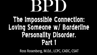 getlinkyoutube.com-Pt. 1. The Impossible Connection: Loving Someone w/ Borderline Personality Disorder. See Warning