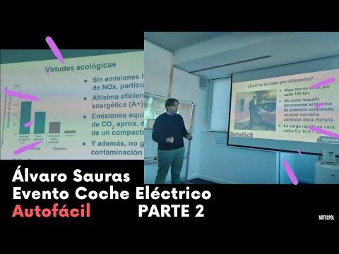 ALVARO SAURAS Charla Explicacion-VEHICULOS ELECTRICOS Autofacil Parte 2/2