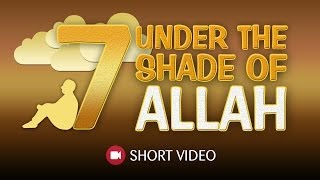 7 Under The Shade Of Allah ᴴᴰ ┇ #Hadith ┇ Islamic Short Video ┇ TDR Production ┇