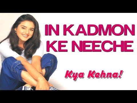 Kya Kehna (Preity Zinta) - In Kadmon Ke Neeche (Full Song) HD