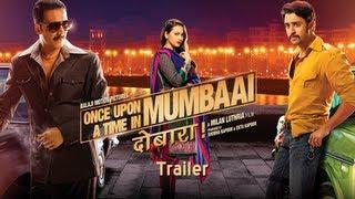 Once Upon Ay Time In Mumbai Dobaara - Theatrical Trailer | Akshay Kumar, Imran Khan, Sonakshi Sinha