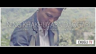 Ning Khakhuyaba Daogari by Vishal Langthasa & Suradip Langthasa Music Video #NKD