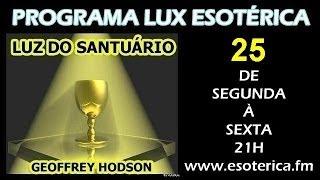 LUZ DO SANTUÁRIO - 25 - PROGRAMA LUX ESOTERICA - 439